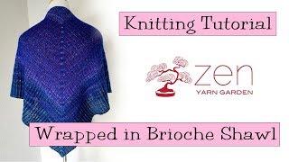 Knitting Tutorial - Wrapped In Brioche Shawl