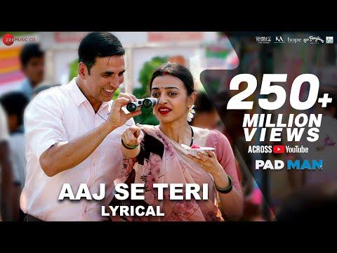 Download Aaj Se Teri - Lyrical | Padman | Akshay Kumar & Radhika Apte | Arijit Singh | Amit Trivedi HD Mp4 3GP Video and MP3