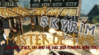 Mods of... Skyrim - Master of Time and Space
