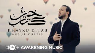 Mesut Kurtis - Khayru Kitab | مسعود كُرتس - خير كتاب | Official Music Video | Azeem AlShan EP تحميل MP3