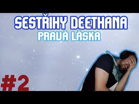 Sestřihy Deethana #2 - Pravá láska