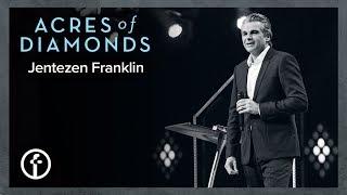 Acres of Diamonds | Acres of Diamonds Part 1 | Pastor Jentezen Franklin