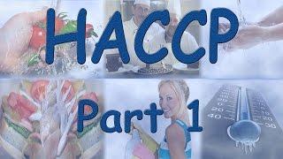 HACCP - Hazard Analysis Critical Control Points - Part 1