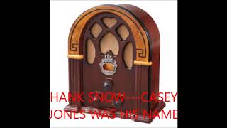 HANK SNOW   CASEY JONES WAS HIS NAME