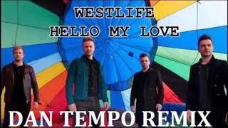 WESTLIFE   HELLO MY LOVE   DAN TEMPO REMIX   DANIEL WADE ROSS