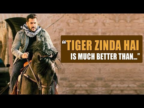 "Salman Khan: ""Tiger Zinda Hai Is Much BETTER Than…"""