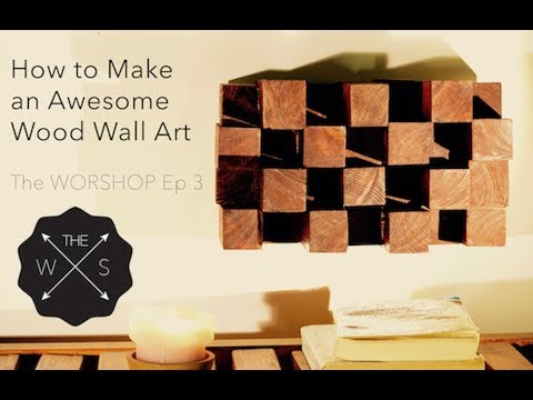 How to Make an Awesome Wood Wall Art – DIY – The WORKSHOP Ep 3