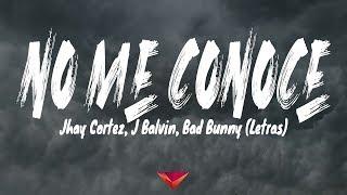 Jhay Cortez, J Balvin, Bad Bunny - No Me Conoce (Letras)