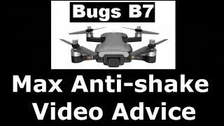 Bugs B7 Max Anti-Shake Advice