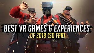 THE BEST VR GAMES & EXPERIENCES OF 2018 (SO FAR)
