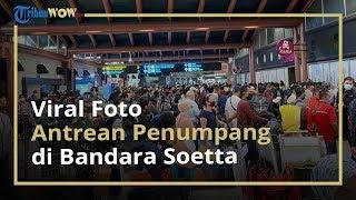 Viral Foto Calon Penumpang Berdesakan di Bandara Soekarno-Hatta, Angkasa Pura II Beri Penjelasan