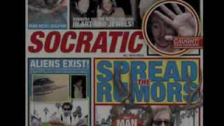 "SOCRATIC ""SPREAD THE RUMORS"""