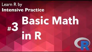 R Tutorial 03: Do Basic Math with R
