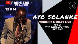 AYO SOLANKE WORSHIP MEDLEY: JESU IGAMA ELIHLE, YEBO NKOSIAM AKEKHO OFANA NAWE Live