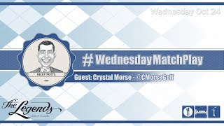 #WednesdayMatchPlay with Crystal Morse from The Legends Golf Club