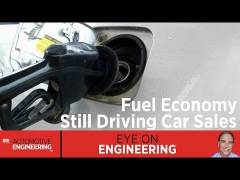 SAE Eye on Engineering: Fuel Economy Still Driving Car Sales