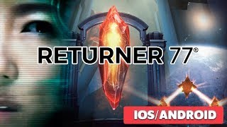 RETURNER 77 - GAMEPLAY ( iOS / ANDROID )