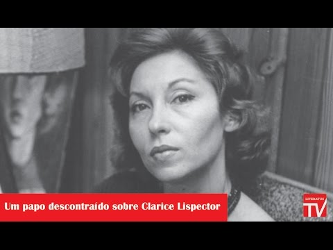 Um papo descontraído sobre Clarice Lispector   LiteratusTV #57