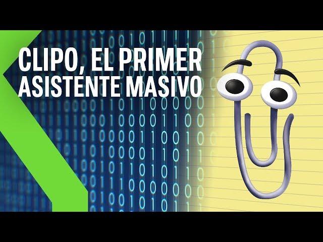 Historia de los ASISTENTES VIRTUALES: ¿Recuerdas a CLIPO?