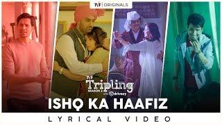 Ishq Ka Haafiz Lyrical Video | Tripling S2 - YouTube