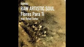 Raw Artistic Soul feat. Rafael Cortes - Flores Para Ti