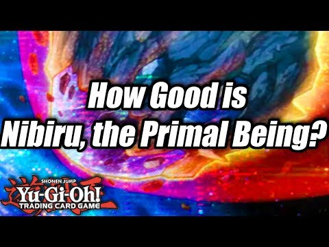 Yu-Gi-Oh! How Good is Nibiru, the Primal Being?