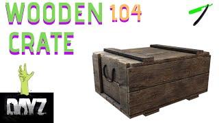 DayZ 1.04 🧟♂️ Wooden Crate (Best Hidden Storage)🛢 PS4 Xbox PC