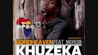 "Gordheaven Feat. Morobi ""Khuzeka"""