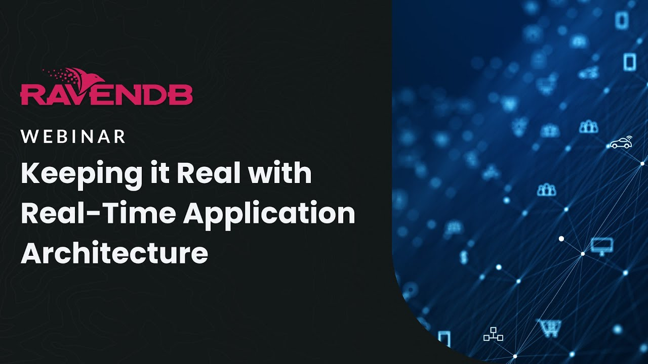 Keeping it Real with Real-Time Application Architecture