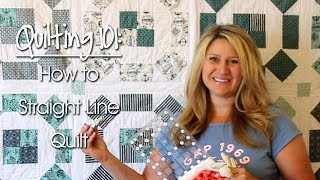Quilting 101: How To Straight Line Quilt