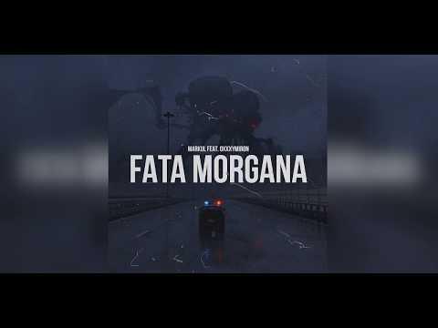 Markul feat Oxxxymiron - FATA MORGANA (FLAC)