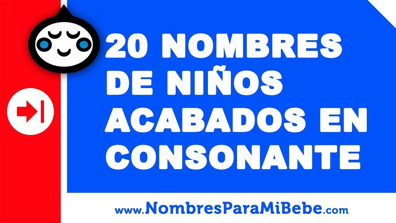 20 nombres para niños terminados en consonante - nombres de bebé - www.nombresparamibebe.com
