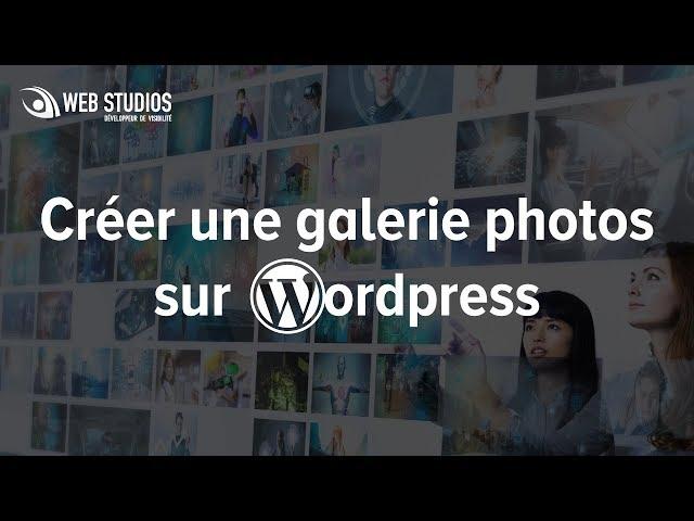 Créer une galerie photo sur WordPress