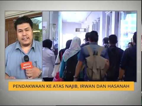 [Perkembangan TERKINI] Kes pendakwaan Najib, Irwan dan Hasanah