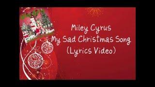 Miley Cyrus - My Sad Christmas Song (Lyrics Video)