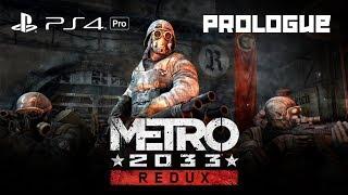 Prologue -- Metro 2033 REDUX - Playthrough 1080p [PS4 Pro]