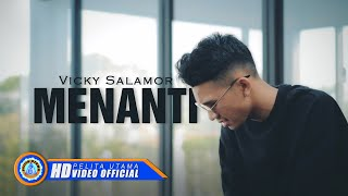 Vicky Salamor - MENANTI ( Official Music Video ) [HD]
