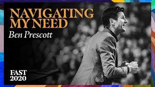 Navigating My Need | #Fast2020 | Pastor Ben Prescott