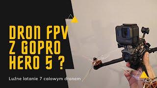 Dron FPV z GoPro Hero 5 Black Sobotnie latanie na spontanie spadnie i się rozwali? A może jednak nie