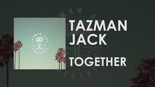 Tazman Jack   Together (Official Audio)