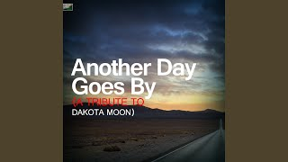 Another Day Goes By (A Tribute to Dakota Moon)
