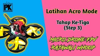Belajar Acro Mode Micro Drone 65mm - Step 3