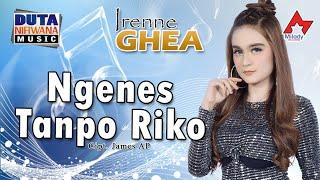 Download lagu Irenne Ghea Ngenes Tanpo Riko Mp3