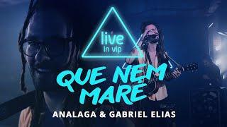 Analaga & Gabriel Elias   Que Nem Maré (Live In Vip)