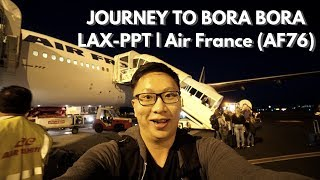 Road to Bora Bora: LAX-PPT | Air France (AF76) + Faa'a Airport Ceremony