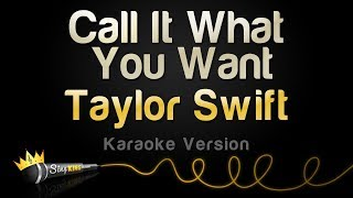 Taylor Swift   Call It What You Want (Karaoke Version)