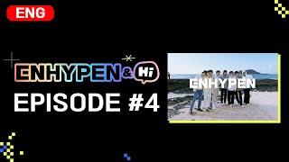 ENHYPEN (엔하이픈) 'ENHYPEN&Hi' EP.4
