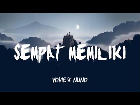 Yovie & Nuno - Sempat Memiliki (Lirik)