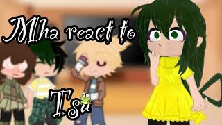 Mha react to Tsu