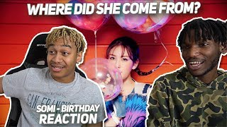 SOMI (전소미)   'BIRTHDAY' MV   REACTION | WHERE DID SHE COME FROM?!